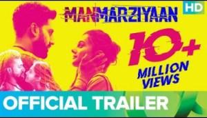 Video: Manmarziyaan Official Trailer